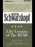 With Schwarzkopf: Life Lessons of the Bear