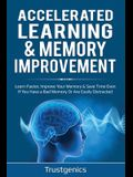Accelerated Learning & Memory Improvement (2 In 1) Bundle To Learn Faster, Improve Your Memory & Save Time Even If You Have a Bad Memory Or Are Easily