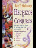 Hechizos y Conjuros: Recetas Para El Amor, La Prosperidad y La Protección
