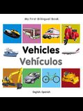 My First Bilingual Book-Vehicles (English-Spanish)