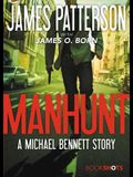 Manhunt: A Michael Bennett Story (BookShots)