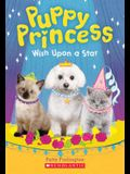 Wish Upon a Star (Puppy Princess #3), 3