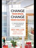Change Your Space, Change Your Culture: How Engaging Workspaces Lead to Transformation and Growth