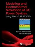 Modeling and Electrothermal Simulation of SiC Power Devices: Using Silvaco(c) ATLAS
