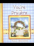 You're in My Prayers (Spirit Lifters to Touch a Heart)