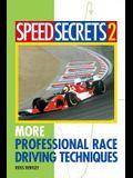Speed Secrets 2: More Professional Race Driving Techniques