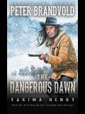 The Dangerous Dawn: A Western Fiction Classic