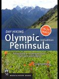 Day Hiking Olympic Peninsula, 2nd Edition: National Park / Coastal Beaches / Southwest Washington