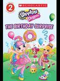 The Birthday Surprise (Shopkins: Shoppies: Level 2 Reader)