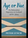 Aye or Nae: The Referendum Experience in Scotland 1979-2014
