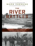 The River Battles: Canada's Final Campaign in World War II Italy