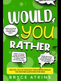 Would You Rather: 400 Fun, Silly & Thought-Provoking Would You Rather Questions for Kids