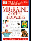 American College of Physicians Home Medical Guide: Migraine and Other Headaches