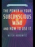 The Power of Your Subconscious Mind and How to Use It (Master Class Series)