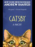 Catsby: A Parody of F. Scott Fitzgerald's The Great Gatsby