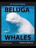 My Favorite Animal: Beluga Whales