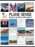 Plane Sense, General Aviation Information, 2008 ( FAA-H-8083-19a)