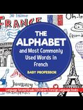 The Alphabet and Most Commonly Used Words in French: Language Second Grade - Children's Foreign Language Books