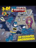 Skyscraper Showdown (DC Super Friends) (3-D Pictureback)