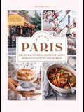 In Love in Paris: Mouth-Watering Recipes and Heart-Melting Love Stories