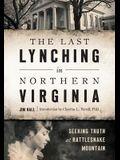 The Last Lynching in Northern Virginia: Seeking Truth at Rattlesnake Mountain