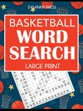 Basketball Word Search: Large Print Word Search Featuring Favorite Players, Teams, and Game Terms