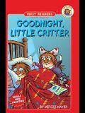Goodnight, Little Critter (Turtleback School & Library Binding Edition) (Mercer Mayer Little Critter First Reader Level 3)
