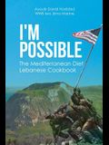 I'm Possible: The Mediterranean Diet Lebanese Cookbook
