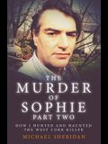 The Murder of Sophie Part 2