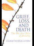 Grief, Loss, and Death: The Shadow Side of Ministry