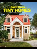 The Giant Book of Tiny Homes: Living Large in Small Spaces