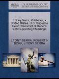 J. Tony Serra, Petitioner, V. United States. U.S. Supreme Court Transcript of Record with Supporting Pleadings