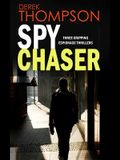 SPY CHASER three gripping espionage thrillers