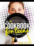 Cookbook for Teens: The Easy Teen Cookbook with 74 Fun & Delicious Recipes to Try
