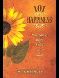 101 Ways to Happines: Nourishing Body, Mind, and Soul