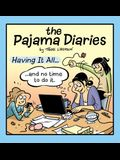 The Pajama Diaries: Having It All... and No Time to Do It