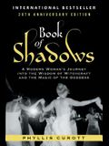 Book of Shadows: A Modern Woman's Journey into the Wisdom of Witchcraft and the Magic of the Goddess
