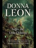 Suffer the Little Children (Commissario Guido Brunetti Mystery)