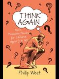 Think Again: More Philosophy Puzzles for Children Aged 9 to 90