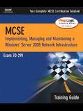 MCSA/MCSE Windows Server 2003 Network Infrastructure: Exam 70-291 [With CDROM]