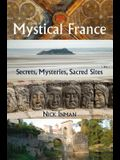 A Guide to Mystical France: Secrets, Mysteries, Sacred Sites
