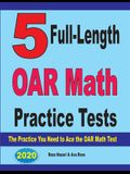 5 Full-Length OAR Math Practice Tests: The Practice You Need to Ace the OAR Math Test