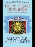 The 2 1/2 Pillars of Wisdom (The Von Igelfeld Trilogy)