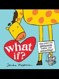 What If?: What Makes You Different Makes You Amazing!