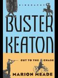 Buster Keaton: Cut to the Chase, a Biography