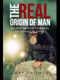 The Real Origin of Man: We Didn't Evolve from Apes, We Entered as Spirits.