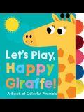 Let's Play, Happy Giraffe!