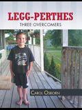 Legg-Perthes: Three Overcomers