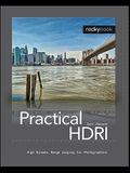 Practical HDRI: High Dynamic Range Imaging for Photographers