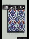 Ebu's-Su`ud: The Islamic Legal Tradition